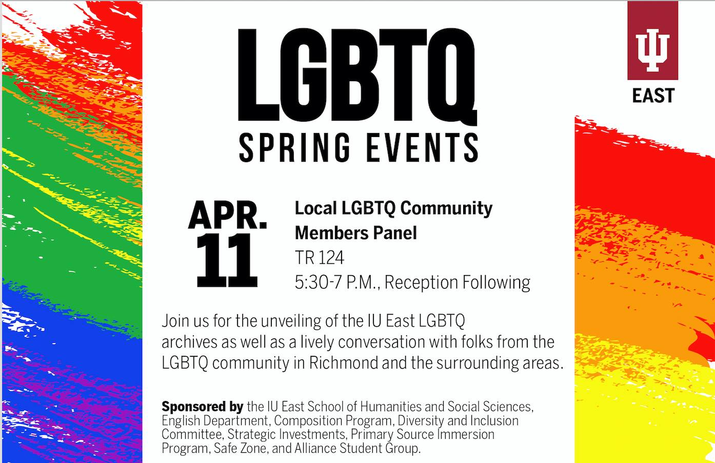 Image of the Local LGBTQ Community Members Panel for April 11, 2019. Flier features rainbow colored background and the IU East Logo in the top, right corner. Flier says: Join us for the unveiling of the IU East LGBTQ archives as well as lively conversation with folks from the LGBTQ community in Richmond and the surrounding areas.