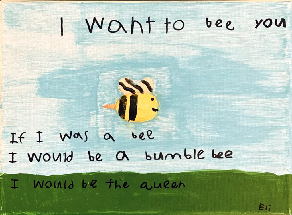 I Want to Bee You by Eli E., grade 7
