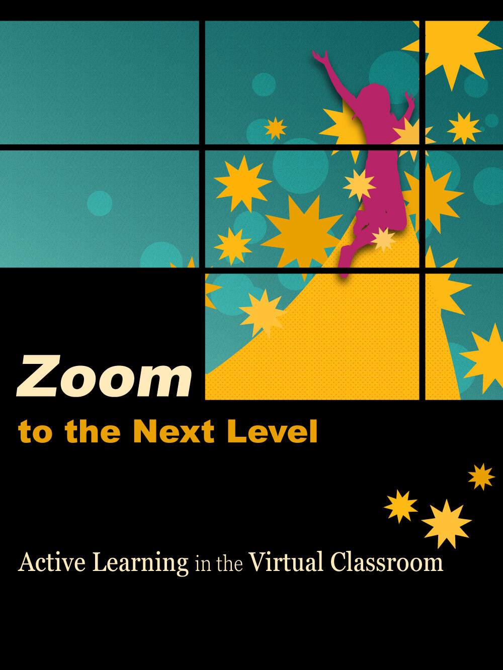Cover image for Zoom to the Next Level: Active Learning in the Virtual Classroom