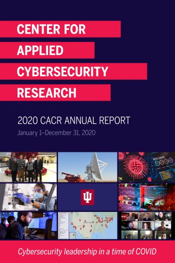 Cover image for IU Center for Applied Cybersecurity Research 2020 Annual Report